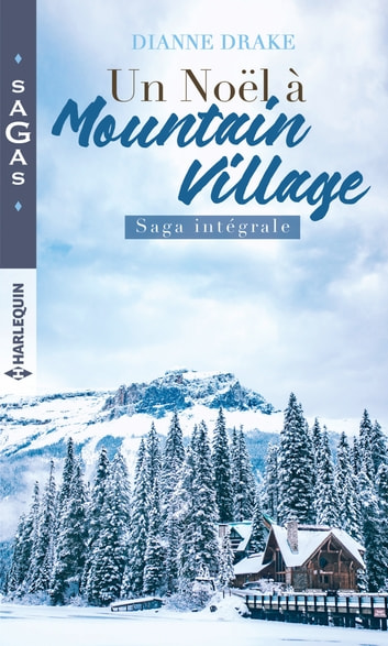 Un Noël à Mountain Village - Saga intégrale ebook by Dianne Drake
