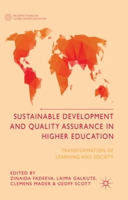Sustainable Development and Quality Assurance in Higher Education - Transformation of Learning and Society ebook by Zinaida Fadeeva,Laima Galkute,Clemens Mader,Geoff Scott