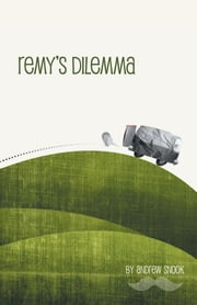 Remy's Dilemma ebook by Andrew Snook