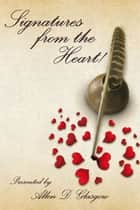 Allen Glasgow presents Signatures from the Heart! ebook by Allen Glasgow