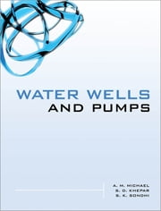 Water Wells and Pumps ebook by A. M Michael,S. D Khepar,S. K Sondhi