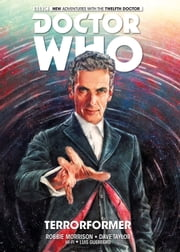 Doctor Who: The Twelfth Doctor Collection ebook by Robbie Morrison,Dave Taylor,Alice X. Zhang,Hi-Fi Color Design