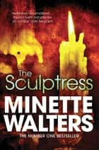 The Sculptress ekitaplar by Minette Walters