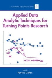 Applied Data Analytic Techniques For Turning Points Research ebook by Patricia Cohen