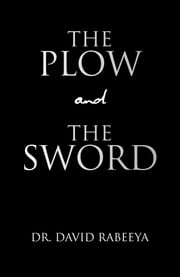 The Plow and the Sword ebook by Dr. David Rabeeya