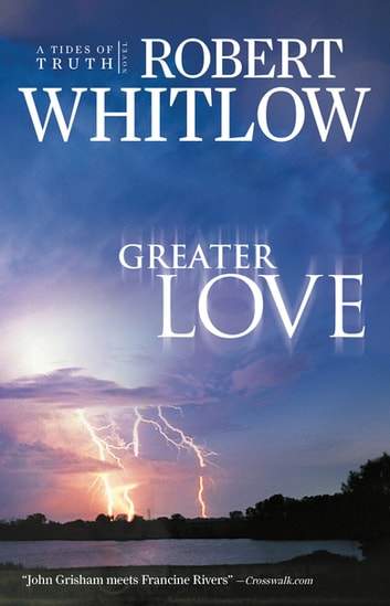 Greater Love ebook by Robert Whitlow