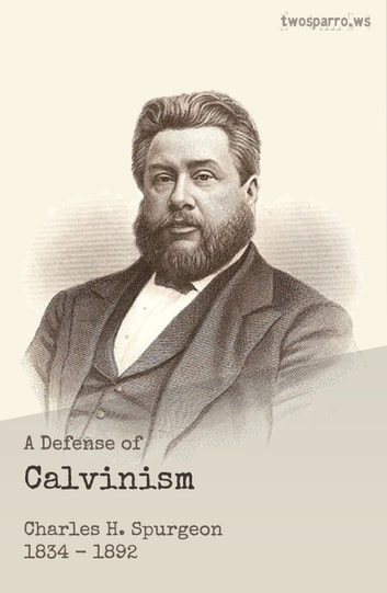 A Defense of Calvinism ebook by C.H. Spurgeon