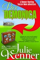 Pax Demonica - Trials of a Demon Hunting Soccer Mom ebook by Julie Kenner, J. Kenner