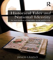 Historical Tales and National Identity - An introduction to narrative social psychology ebook by János László