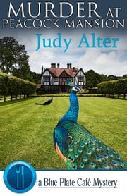 Murder at Peacock Mansion ebook by Judy Alter
