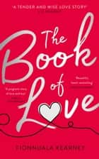 The Book of Love eBook by Fionnuala Kearney