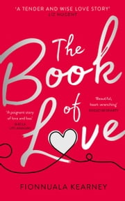 The Book of Love: The emotional epic love story by the Irish Times bestseller ebook by Fionnuala Kearney