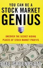 You Can Be a Stock Market Genius ebook by Joel Greenblatt