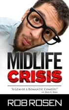 Midlife Crisis ebook by Rob Rosen