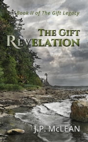 The Gift - Revelation ebook by JP McLean