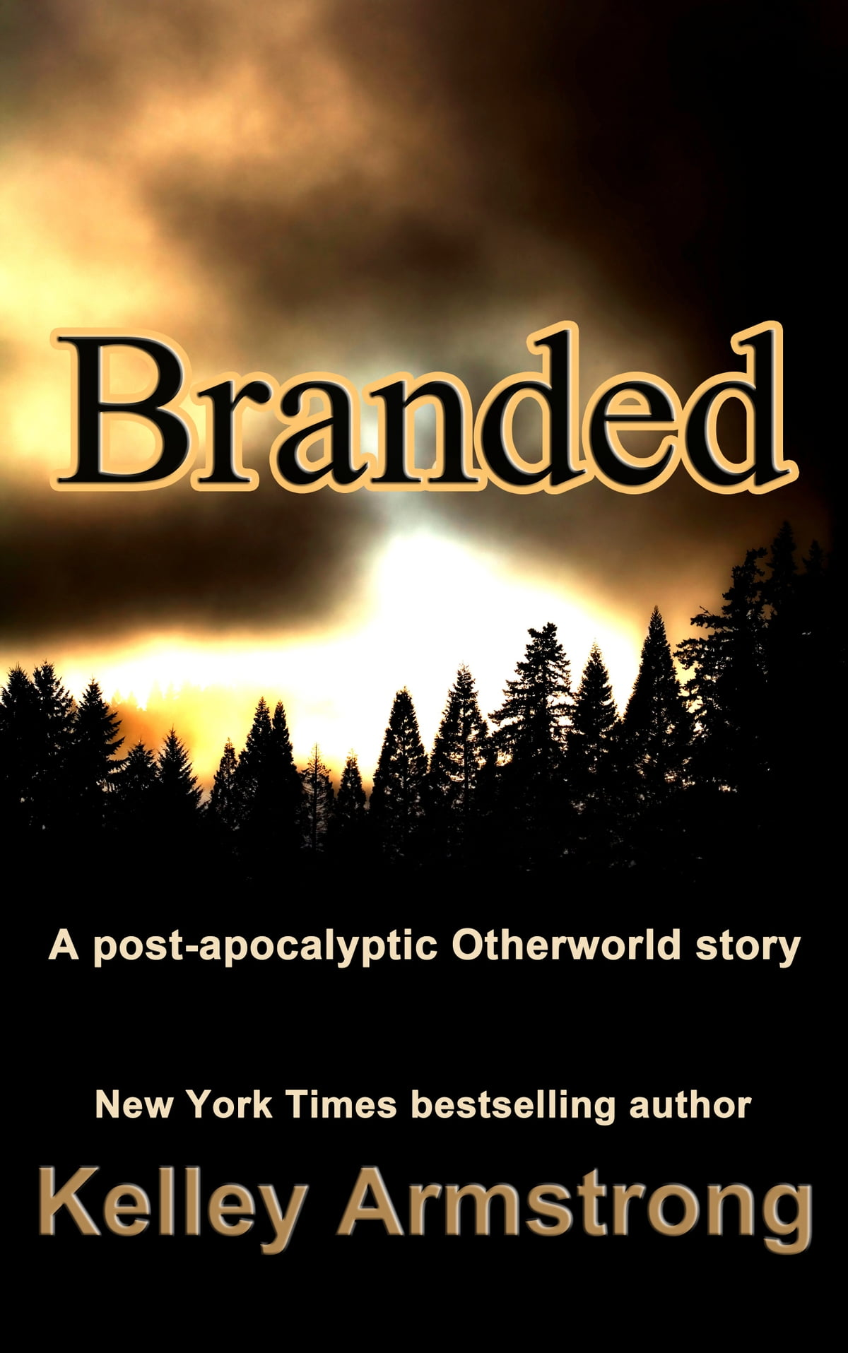 Branded  A Postapocalyptic Otherworld Story Ebook By Kelley Armstrong