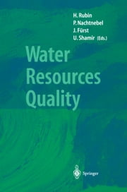 Water Resources Quality - Preserving the Quality of our Water Resources ebook by Hillel Rubin,Hans Nachtnebel,Josef Fürst,Uri Shamir