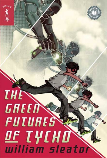 The Green Futures of Tycho ebook by William Sleator