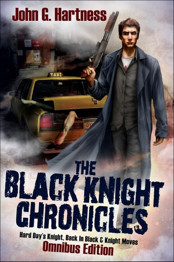 The Black Knight Chronicles ebook by John G. Hartness