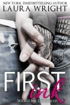First Ink ebook by Laura Wright