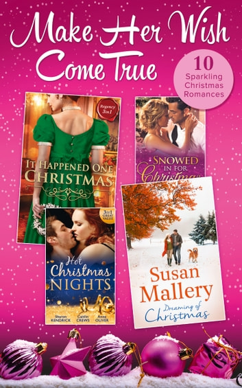 Make Her Wish Come True Collection (Mills & Boon e-Book Collections) ebook by Carla Kelly,Georgie Lee,Ann Lethbridge,Susan Mallery,Sharon Kendrick,Caitlin Crews,Anne Oliver,Caroline Anderson,Sophie Pembroke,Patricia Thayer