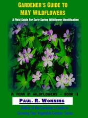 Gardener's Guide to May Wildflowers ebook by Paul R. Wonning