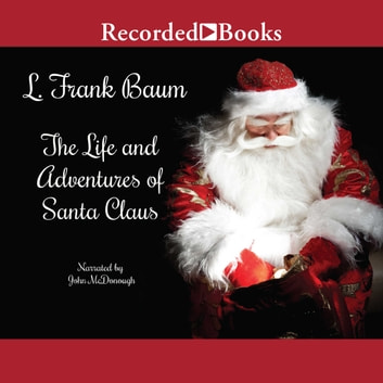 Life And Adventures Of Santa Claus Audiobook By L Frank Baum