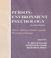 Person-Environment Psychology - New Directions and Perspectives ebook by W. Bruce Walsh, Kenneth H. Craik, Richard H. Price