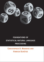 Foundations of Statistical Natural Language Processing ebook by Christopher Manning,Hinrich Schuetze