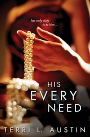 His Every Need ebook by Terri Austin