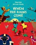 When the Rains Come ebook by Tom Pow
