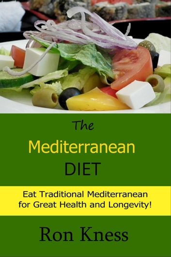 The Mediterranean Diet - Senior Health, #4 ebook by Ron Kness