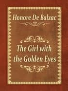 The Girl with the Golden Eyes ebook by Honore De Balzac