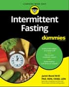 Intermittent Fasting For Dummies ebook by Janet Bond Brill