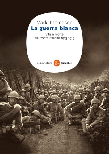La guerra bianca ebook by Mark Thompson