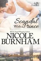 Scandal With a Prince ebook by Nicole Burnham