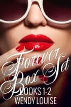'Forever Series' Box Set (Books 1 and 2) ebook by Wendy Louise