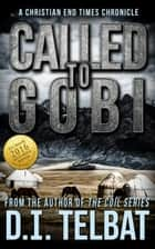 Called To Gobi ebook by D.I. Telbat