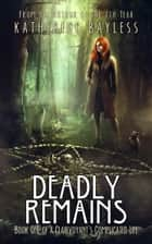 Deadly Remains - Book One of A Clairvoyant's Complicated Life ebook by Katherine Bayless