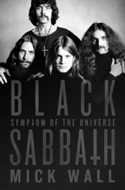 Black Sabbath: Symptom of the Universe ebook by Mick Wall