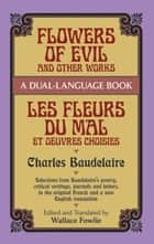 Flowers of Evil and Other Works - A Dual-Language Book ebook by Charles Baudelaire