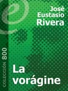 La vorágine ebook by José Eustasio Rivera, Andrés Hurtado García