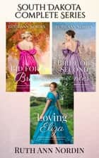 South Dakota Series Boxed Set (Books 1-3) ebook by Ruth Ann Nordin