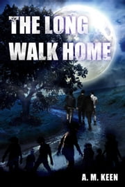 The Long Walk Home ebook by A.M. Keen