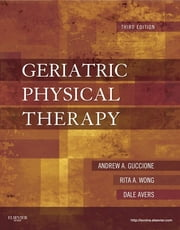 Geriatric Physical Therapy ebook by Andrew A. Guccione,Dale Avers,Rita Wong