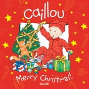 Caillou: Merry Christmas! ebook by Johanne Mercier,Pierre Brignaud,Francine Nadeau