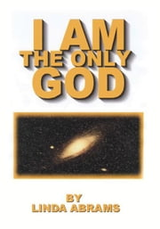 I Am the Only God ebook by Linda Abrams
