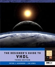 The Designer's Guide to VHDL ebook by Peter J. Ashenden