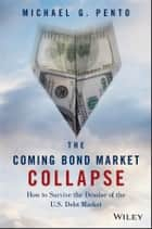 The Coming Bond Market Collapse ebook by Michael G. Pento
