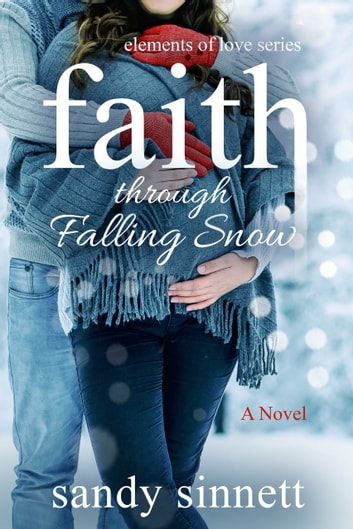 Faith Through Falling Snow ebook by Sandy Sinnett